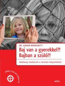 Dr. Eigner Bernadett - Baj van a gyerekkel?!