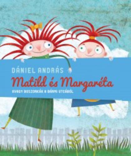 Matild és Margaréta avagy boszorkányok a Bármi utcából