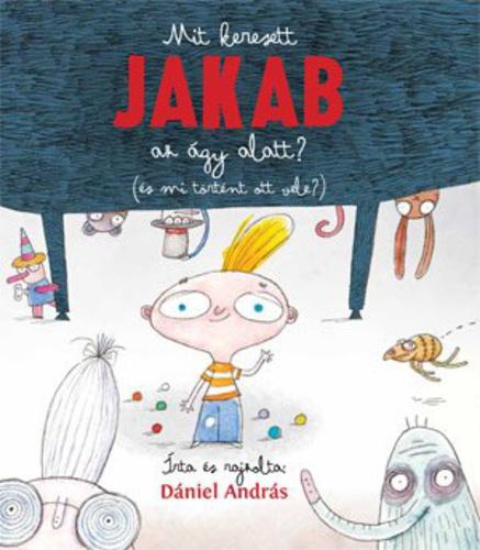 Mit keresett Jakab az ágy alatt?
