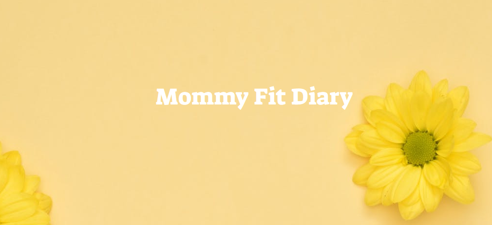 Mommy Fit Diary