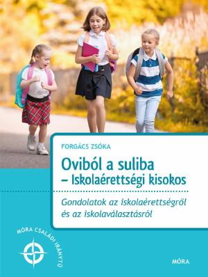 Forgács Zsóka: Oviból a suliba - Iskolaérettségi kisokos