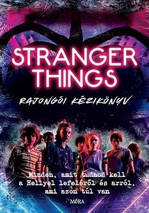 Stranger Things - rajongói kézikönyv